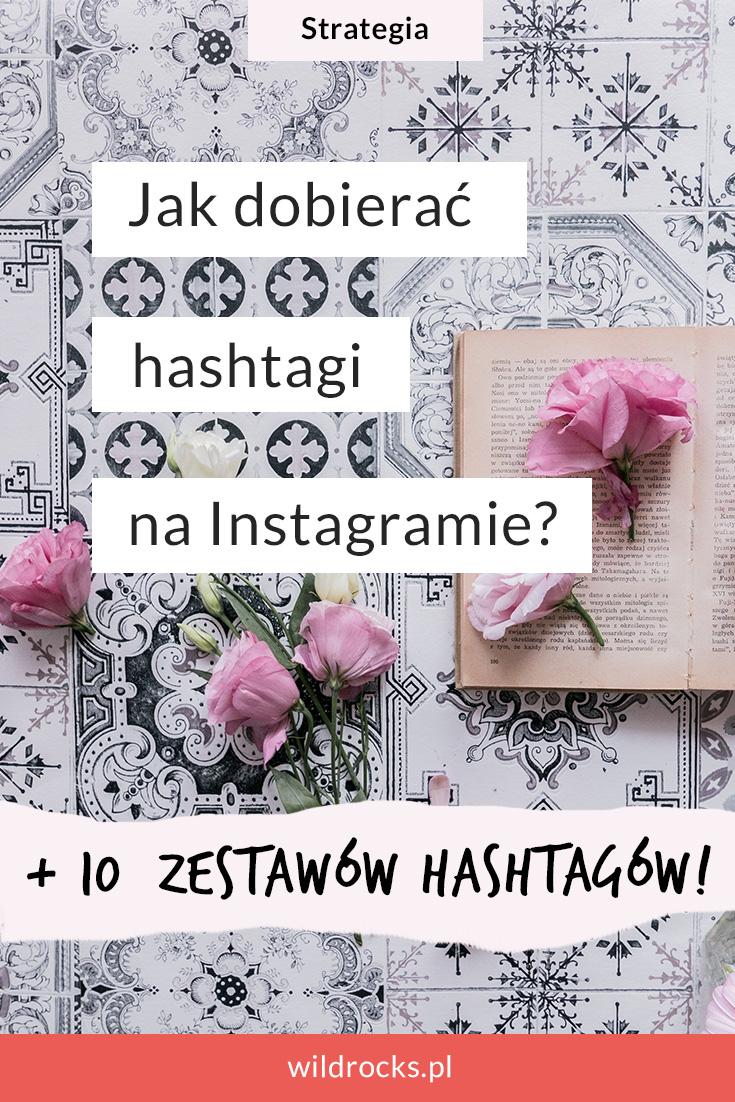 Jak Dobierać Hashtagi Na Instagramie 10 Gotowych Zestawów